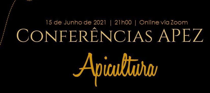 CONFERÊNCIAS APEZ: APICULTURA – 15.06.2021