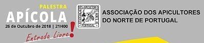 ASSOCIAÇÃO DOS APICULTORES DO NORTE DE PORTUGAL ORGANIZA PALESTRA APÍCOLA